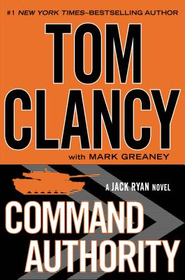 Command Authority - Clancy, Tom, and Greaney, Mark