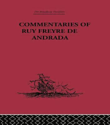 Commentaries of Ruy Freyre de Andrada - Boxer, C R, Professor (Editor)