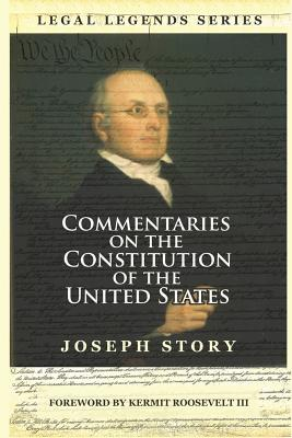 Commentaries on the Constitution of the United States - Story, Joseph, and Roosevelt III, Kermit (Introduction by)