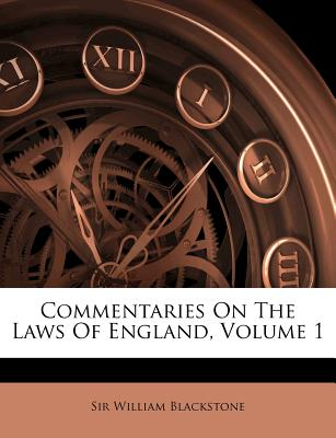 Commentaries on the Laws of England, Volume 1 - Blackstone, Sir William