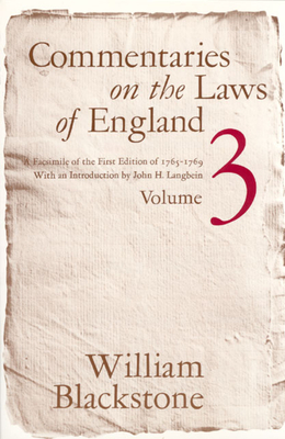 Commentaries on the Laws of England, Volume 3: A Facsimile of the First Edition of 1765-1769 - Blackstone, William, Sir