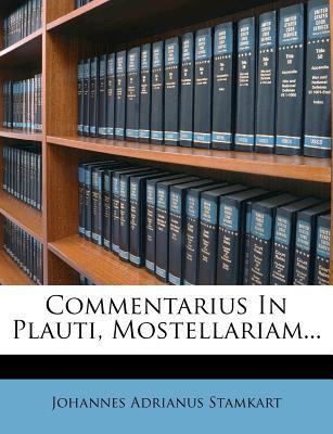 Commentarius in Plauti, Mostellariam... - Stamkart, Johannes Adrianus