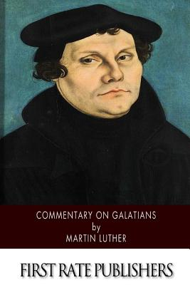 Commentary on Galatians - Luther, Martin, and Spaeth, Adolph (Translated by)