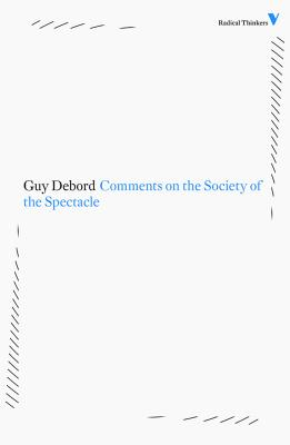 Comments on the Society of the Spectacle - Debord, Guy