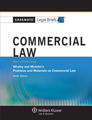 Commercial Law: Whaley 10e - Casenotes