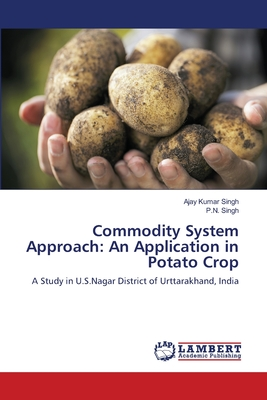 Commodity System Approach: An Application in Potato Crop - Singh, Ajay Kumar, and Singh, P N