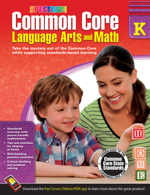 Common Core Language Arts and Math, Grade K - Spectrum (Compiled by)