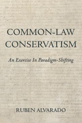 Common-Law Conservatism - Alvarado, Ruben C