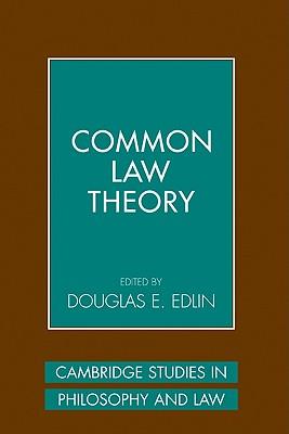 Common Law Theory - Edlin, Douglas E (Editor)