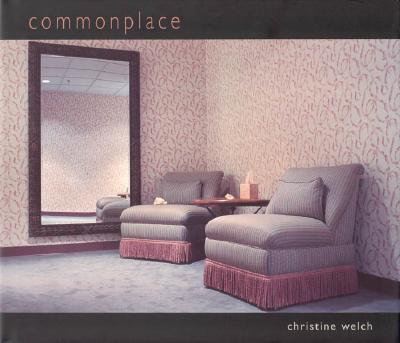 Commonplace - Welch, Christine