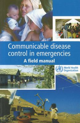 Communicable Disease Control in Emergencies: A Field Manual - Connolly, M a