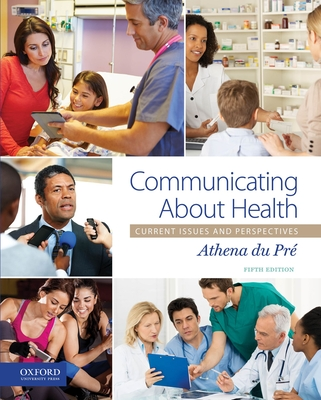 Communicating about Health: Current Issues and Perspectives - Du Pre, Athena, Doctor