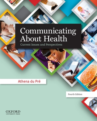 Communicating about Health: Current Issues and Perspectives - Dupre, Athena