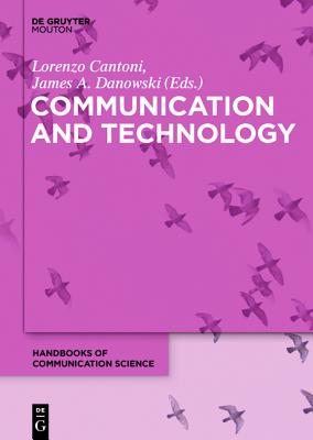 Communication and Technology - Cantoni, Lorenzo (Editor)