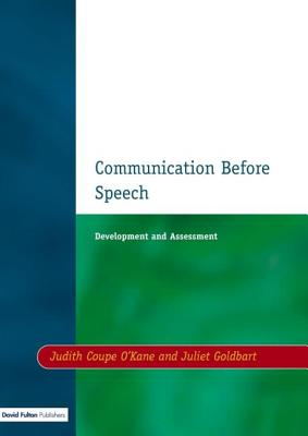 Communication Before Speech - O'Kane, Judith Coupe, and Coupe O'Kane, Judith, and Goldbart, Juliet