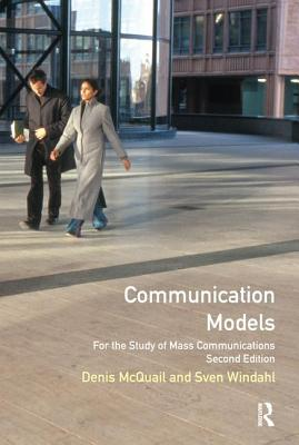 Communication Models for the Study of Mass Communications - McQuail, Denis, Dr., and Windahl, Sven, Dr.