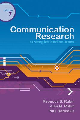 Communication Research: Strategies and Sources - Rubin, Rebecca B