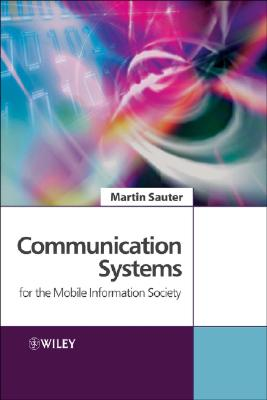 Communication Systems for the Mobile Information Society - Sauter, Martin