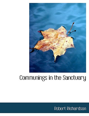Communings in the Sanctuary - Richardson, Robert