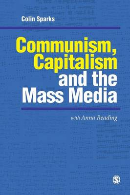 Communism, Capitalism and the Mass Media - Sparks, Colin, Professor