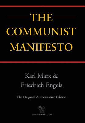 Communist Manifesto (Chiron Academic Press - The Original Authoritative Edition) (2016) - Marx, Karl, and Engels, Friedrich