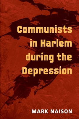 Communists in Harlem During the Depression - Naison, Mark