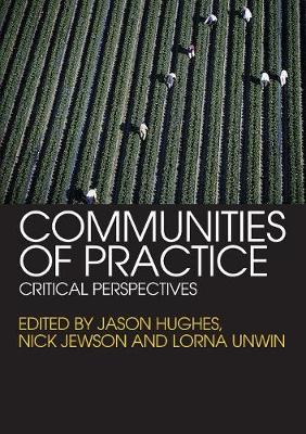 Communities of Practice: Critical Perspectives - Hughes, Jason, Dr. (Editor)