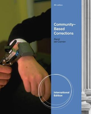 Community-Based Corrections - Cromwell, Paul F., and Del Carmen, Rolando V., and Alarid, Leanne Fiftal