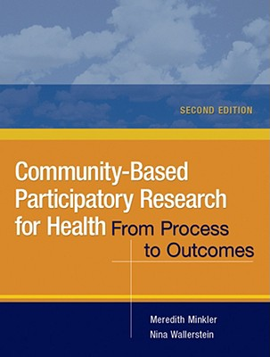Community-Based Participatory Research for Health: From Process to Outcomes - Minkler, Meredith (Editor)