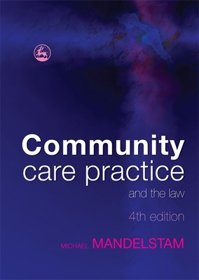 Community Care Practice and the Law - Mandelstam, Michael