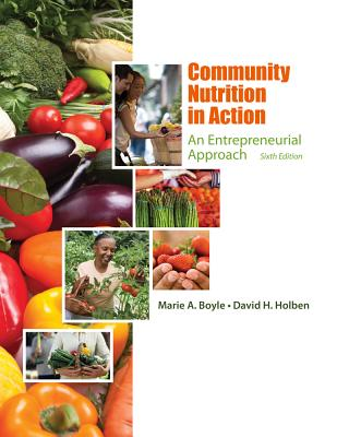 Community Nutrition in Action: An Entrepreneurial Approach - Boyle, Marie a, and Holben, David H