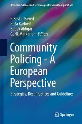 Community Policing - A European Perspective: Strategies, Best Practices and Guidelines - Bayerl, P. Saskia (Editor), and Karlovic, Ruza (Editor), and Akhgar, Babak, Professor (Editor)