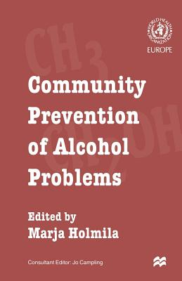 Community Prevention of Alcohol Problems - Holmila, Marja (Editor)