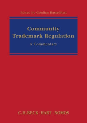 Community Trademark Regulation: A Commentary - Hasselblatt, Gordian (Editor)