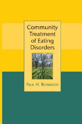Community Treatment of Eating Disorders - Robinson, Paul