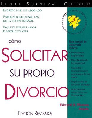 Como Solicitar Su Propio Divorcio: (How to File Your Own Divorce, Spanish Edition) - Haman, Edward A, Atty., and Revisada, Edicion