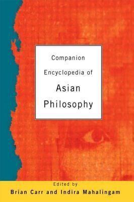 Companion Encyclopedia of Asian Philosophy - Carr, Brian (Editor)