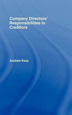Company Directors' Responsibilities to Creditors - Keay, Andrew