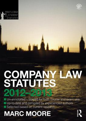 Company Law Statutes 2012-2013 - Moore, Marc