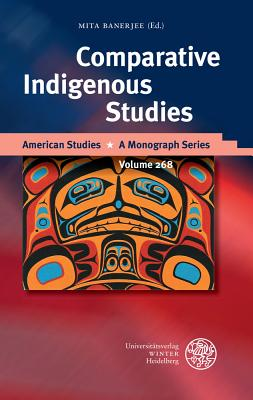 Comparative Indigenous Studies - Banerjee, Mita (Editor)