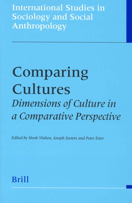 Comparing Cultures: Dimensions of Culture in a Comparative Perspective - Vinken, Henk, and Soeters, Joseph, and Ester, Peter