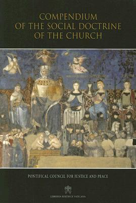 Compendium of the Social Doctrine of the Church - Pontifical Council for Justice and Peace