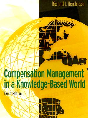 Compensation Management in a Knowledge-Based World - Henderson, Richard