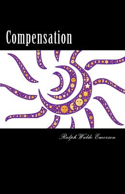 Compensation - Emerson, Ralph Waldo