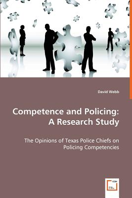Competence and Policing: A Research Study - Webb, David