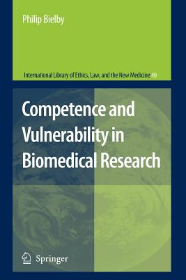 Competence and Vulnerability in Biomedical Research - Bielby, Philip