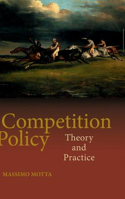 Competition Policy: Theory and Practice - Motta, Massimo