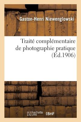 Complementary Treaty of Practical Photography - Niewenglowski-G