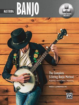 Complete 5-String Banjo Method: Mastering Banjo, Book & Online Audio & Video - Luberecki, Ned