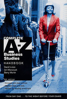 Complete A-Z Business Studies Handbook - Lines, David, and Martin, Barry, and Marcouse, Ian